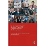 The Post-Soviet Russian Media by Birgit Beumers