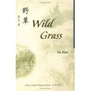 Wild Grass by Lu Xun