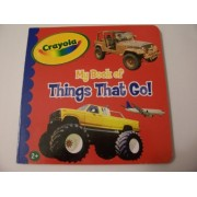 Crayola Educational Board Book ~ My Book of Things That Go! (2010)