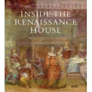 Inside the Renaissance House by Elizabeth Currie