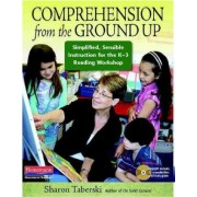 Comprehension from the Ground Up by Sharon Taberski