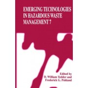 Emerging Technologies in Harzadous Waste Management: v. 7 by D. William Tedder