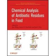 Chemical Analysis of Antibiotic Residues in Food by Jian Wang