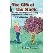 The Gift of the Magic by Richard Showstack