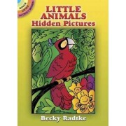 Little Animals Hidden Pictures by Becky J. Radtke