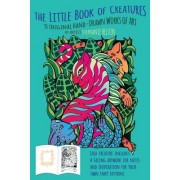 The Little Book of Creatures: 31 Original Hand-Drawn Works of Art for Your Coloring Enjoyment.