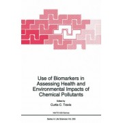 Use of Biomarkers in Assessing Health and Environmental Impacts of Chemical Pollutants by Curtis C. Travis