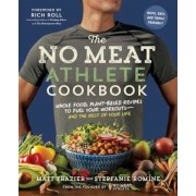 The No Meat Athlete Cookbook: Whole Food, Plant-Based Recipes to Fuel Your Workouts--And the Rest of Your Life, Paperback