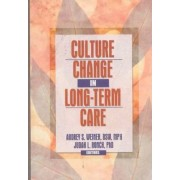 Culture Change in Long-Term Care by Audrey Weiner
