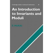 An Introduction to Invariants and Moduli by Shigeru Mukai