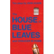 House of Blue Leaves & Chaucer by John Guare