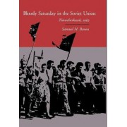Bloody Saturday in the Soviet Union by Samuel H. Baron