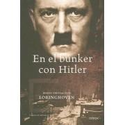 En El Bunker Con Hitler by Bernd Freytag von Loringhoven