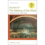 Sources of the Making of the West, Volume II: Since 1500 by University Katharine J Lualdi