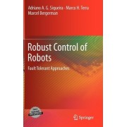 Robust Control of Robots 2011 by Adriano Almeida Goncalves Siqueira