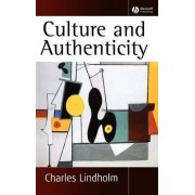 Culture and Authenticity by Lindholm