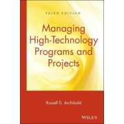 Managing High Technology Programs and Projects by Russell D. Archibald