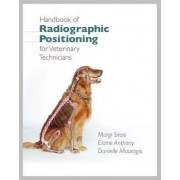 Handbook of Radiographic Positioning for Veterinary Technicians by Margi Sirois