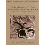The Development of Pre-State Communities in the Ancient Near East by Diane Bolger