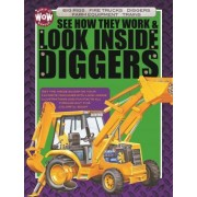 See How They Work & Look Inside Diggers by Michael Flaherty