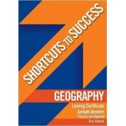 Shortcuts to Success: LC Geography Physical & Regional Geography Sample Answers by Dan Sheedy
