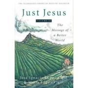 Just Jesus Volume II by Jose Ignacio Lopez Vigil