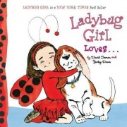 Ladybug Girl Loves... by David Soman