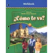 Glencoe Middle School Spanish C<Mo TE Va? A, Nivel Verde Workbook by Conrad Schmitt