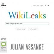 When Google Met Wikileaks by Tom Pile