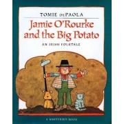 Jamie O'Rourke and the Big Potato by Tomie De Paola