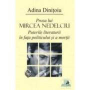 Proza lui Mircea Nedelciu - Adina Dinitoiu