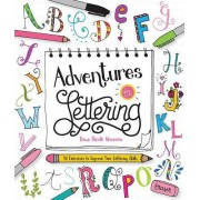 Dawn Nicole Warnaar Adventures in Lettering: 40 exercises to improve your lettering skills