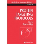 Protein Targeting Protocols 1998 by Roger A. Clegg