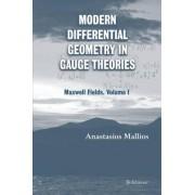 Modern Differential Geometry in Gauge Theories: Maxwell Fields v. 1 by Anastasios Mallios