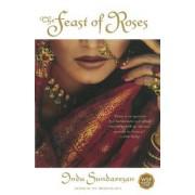 The Feast of Roses by Indu Sundaresan