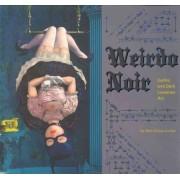 Weirdo Noir by Matt Dukes Jordan