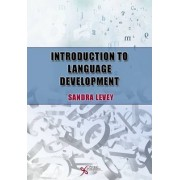 Introduction to Language Development by Sandra K. Levey