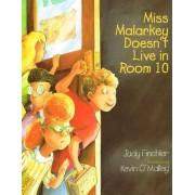 Miss Malarkey Doesn't Live in Room 10 by Judy Finchler