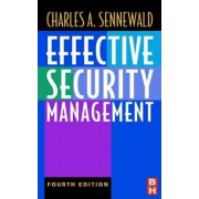 Effective Security Management by Charles A. Sennewald