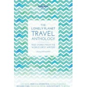 The Lonely Planet Travel Anthology by Lonely Planet