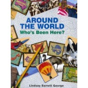 Around The World Who's Been Here by Lindsay Barrett George