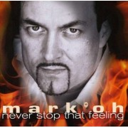 Mark Oh - Never Stop That Feeling (0090204897940) (1 CD)