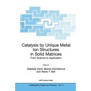 Catalysis by Unique Metal Ion Structures in Solid Matrices by Gabriele Centi