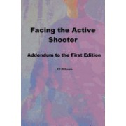 Facing the Active Shooter: Addendum to First Edition