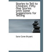 Stories to Tell to Children by Sara Cone Bryant