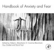 Handbook of Anxiety and Fear by Robert J. Blanchard