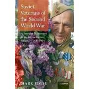 Soviet Veterans of the Second World War by Mark Edele