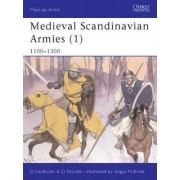 Medieval Scandinavian Armies: 1100-1300 Pt. 1 by David Nicolle