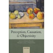 Perception, Causation, and Objectivity by Johannes Roessler