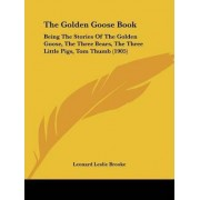 The Golden Goose Book by Leonard Leslie Brooke